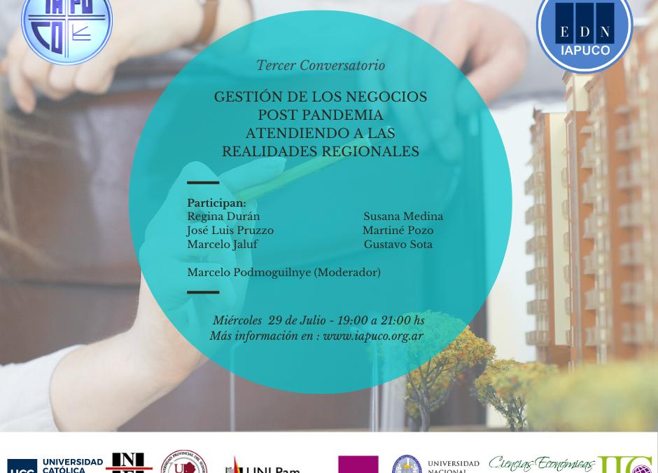 3rd. Discussão: Gerenciamento de negócios pós-pandemia. Realidades regionais (29 de julho, em espanhol)