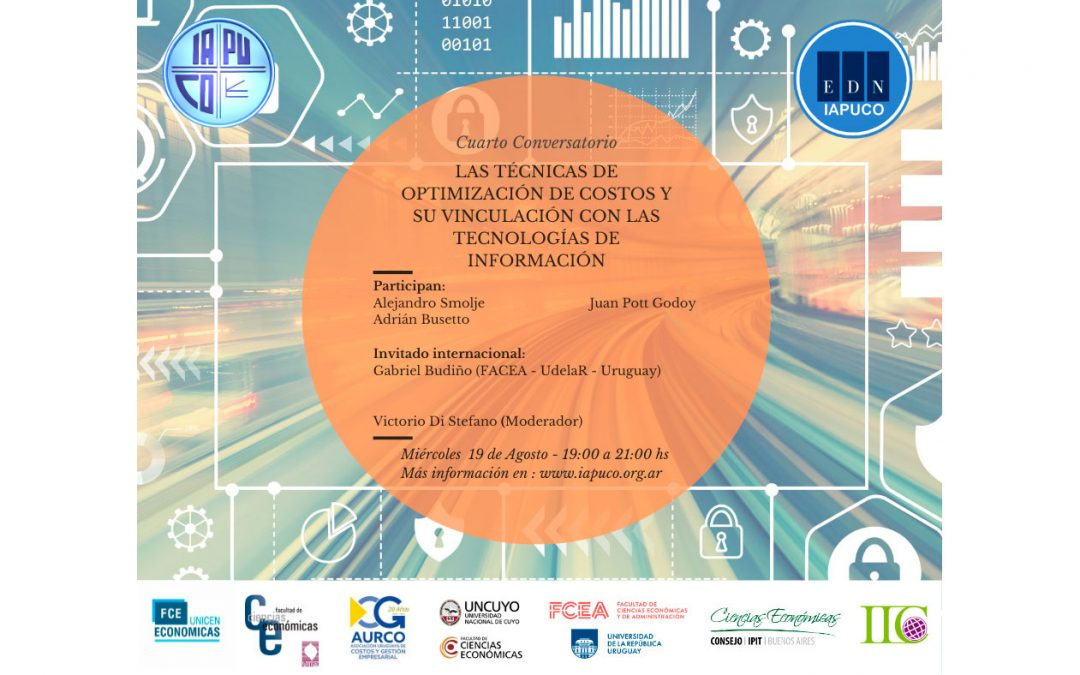"""4to. conversatorio del IAPUCO: """"Las técnicas de optimización de costos y su vinculación con las tecnologías"""" (19 de agosto)"""