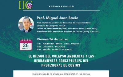 """1er webinar IIC 2021 – """"El riesgo del colapso ambiental y las herramientas conceptuales del profesional de costos"""""""